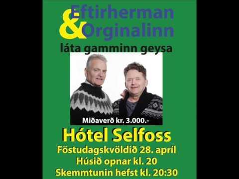 Eftirherman og Orginallinn á Selfossi í kvöld.